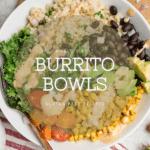 Burrito Bowls Recipes Vegan For Dinner