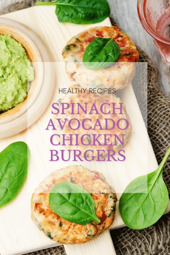 Healthy Recipes Spinach Avocado Chicken Burgers