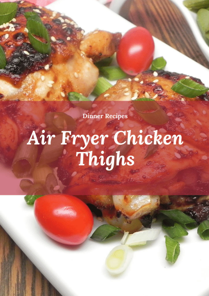 How to Make Amazing Air Fryer Chicken Thighs