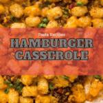 Easy Hamburger Casserole with Pasta